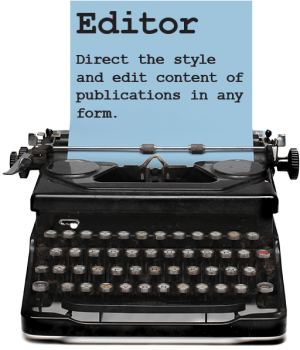 EDITOR Direct the style and edit content of publications in any form.