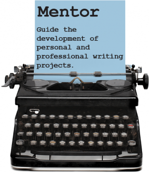 MENTOR Guide the development of personal and professional writing projects.